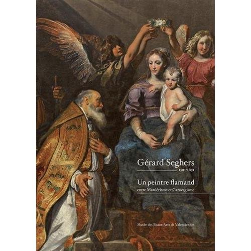 Gérard Seghers 1591-1651 : Un peintre flamand entre Maniérisme et Caravagisme