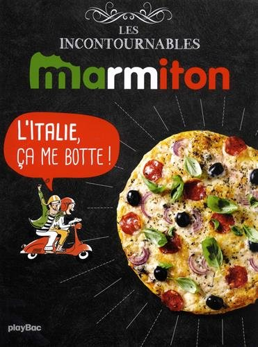 Marmiton L'Italie, ça me botte ! Les recettes incontournables