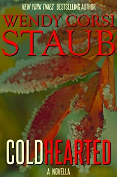 Cold Hearted by [Staub, Wendy Corsi]