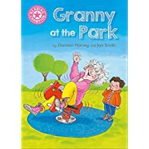 Granny at the Park: Independent Reading Pink 1B (Reading Champion)