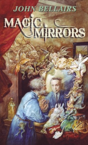 Magic Mirrors: The High Fantasy and Low Parody of John Bellairs by John Bellairs (2009-07-23)