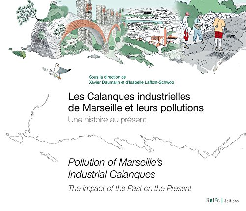 Les calanques industrielles de Marseille et leurs pollutions par Xavier Daumalin