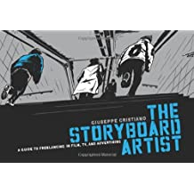 Storyboard Artist: A Guide to Freelancing in Film, TV, and Advertising