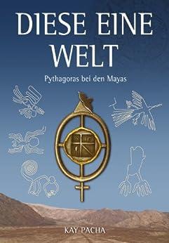 Diese eine Welt, Pythagoras bei den Mayas