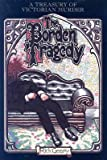 [The Borden Tragedy: A Memoir of the Infamous Double Murder at Fall River, Mass., 1892] (By: Rick Geary) [published: January, 2000]