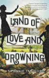 Land of love and drowning : a novel by Tiphanie Yanique front cover