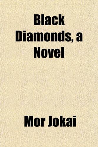 Black Diamonds, a Novel