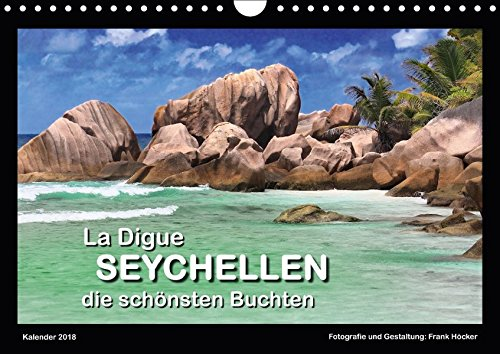 La Digue Seychellen - die schönsten Buchten (Wandkalender 2018 DIN A4 quer): Exotische Traumkulissen (Monatskalender, 14 Seiten ) (CALVENDO Orte) [Kalender] [Apr 04, 2017] Höcker, Frank (Hocker 14)