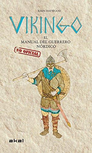 Vikingo. El manual (no oficial) del guerrero nórdico (Viajando al pasado)