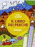 Scarica Libro Il libro dei perche Mondo Ediz illustrata (PDF,EPUB,MOBI) Online Italiano Gratis