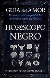 Guía del amor. Horoscopo Negro (Enigma)