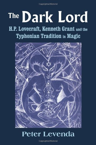 Dark Lord: H.P. Lovecraft, Kenneth Grant and the Typhonian Tradition in Magic (Monografas a)