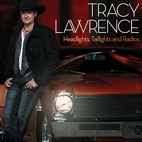 Headlights,Taillights and Rad (Tracy Lawrence-cd)