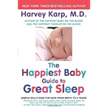 The Happiest Baby Guide to Great Sleep: Simple Solutions for Kids from Birth to 5 Years by Karp, Harvey (2013) Paperback