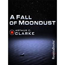 A Fall of Moondust (Arthur C. Clarke Collection) (English Edition)