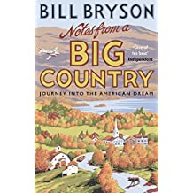 Notes From A Big Country: Journey into the American Dream (Bryson) (English Edition)