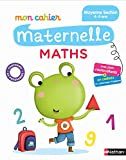 Mon cahier maternelle maths : Moyenne Section 4-5 ans