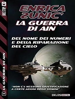 Del nome dei numeri e della riparazione del cielo: 1 (La guerra di Ain) di [Zunic', Enrica]