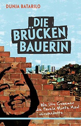 Die Brückenbauerin. Wie Ute Craemer die Favela Monte Azul verwandelte