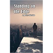 Standing on the Edge: A Poetry Collection: Kindle (English Edition)