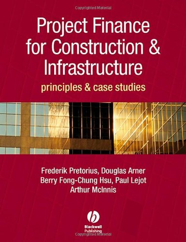 project-finance-for-construction-and-infrastructure-principles-and-case-studies
