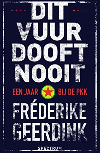Dit vuur dooft nooit (Dutch Edition)