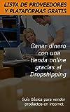Ganar dinero con una tienda online gracias al Dropshipping: Lista de Proveedores y plataformas de ventas