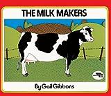 The Milk Makers (Reading Rainbow Books)
