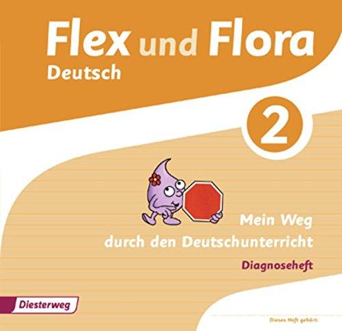Flex und Flora / Ausgabe 2013: Flex und Flora: Diagnoseheft 2: Mein Weg durch den Deutschunterricht