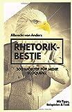 Rhetorik-Bestie: 300 Wörter für mehr Eloquenz