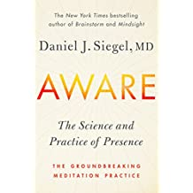Aware: The Science and Practice of Presence-The Groundbreaking Meditation Practice