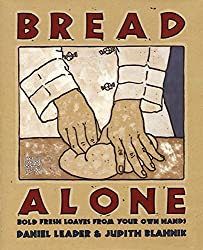 Bread Alone: Bold Fresh Loaves from Your Own Hands by Daniel Leader (1993-11-19)