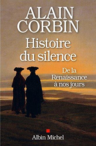 Histoire du silence : De la Renaissance ...