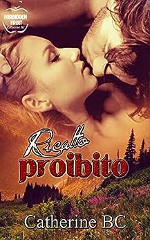 Ricatto proibito (Forbidden Trilogy Vol. 2) di [BC, Catherine]