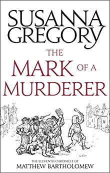 The Mark Of A Murderer: The Eleventh Chronicle of Matthew Bartholomew by [Gregory, Susanna]