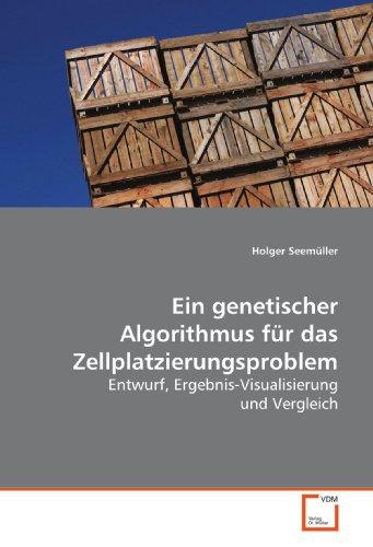 Ein genetischer Algorithmus für das Zellplatzierungsproblem: Entwurf, Ergebnis-Visualisierung und Vergleich