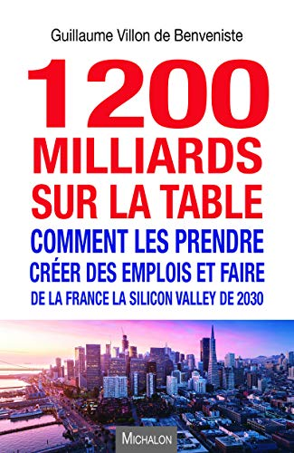 1200 milliards sur la table. Comment les prendre ? par Guillaume Villon de Benveniste