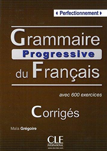 Grammaire progressive du français - Niveau perfectionnement. Corrigés