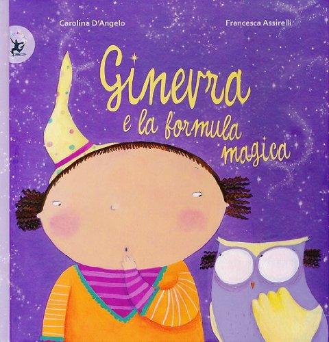 Ginevra e la formula magica. Ediz. illustrata