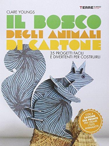 il-bosco-degli-animali-di-cartone-35-progetti-facili-e-divertenti