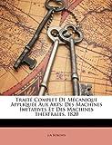 trait complet de mcanique applique aux arts des machines imitatives et des machines thtrales 1820