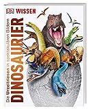 Wissen. Dinosaurier: Die Urzeitriesen in spektakulären Bildern
