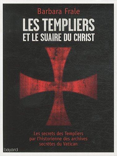Les Templiers et Le Suaire Du Christ