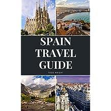 Spain Travel Guide: Activities, Food, Drinks, Barcelona, Madrid, Valencia, Seville, Zaragoza, Malaga, Murcia, Palma de Mallorca, Las Palmas, Bilbao, Alicante, ... Granada, San Sebastian (English Edition)