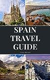 #7: Spain Travel Guide: Activities, Food, Drinks, Barcelona, Madrid, Valencia, Seville, Zaragoza, Malaga, Murcia, Palma de Mallorca, Las Palmas, Bilbao, Alicante, Cordoba, Granada, San Sebastian