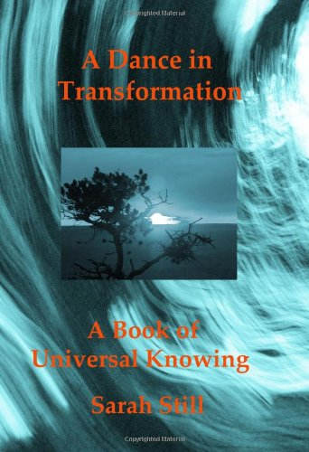 A Dance In Transformation: A Book of Universal Knowing