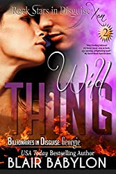 Wild Thing (Billionaires in Disguise: Georgie and Rock Stars in Disguise: Xan, Episode 2): A New Adult Rock Star Romance (English Edition)