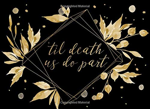 'Til Death Us Do Part: Guest Book | For a modern alternative wedding ceremony, celebration and party | 250 guests and their messages (Gold Roll Leaf)