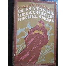 EL FANTASMA DE LA CALLE MIGUEL ÁNGEL