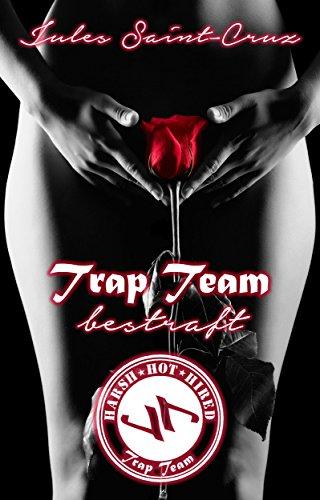 Trap Team: Bestraft| Erotische Novelle | Episode 1.2
